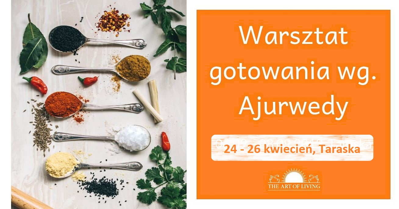 Kurs gotowania wg Ajurwedy MD kwiecień